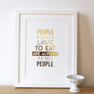 'People Who Love To Eat' Gold Foil Print - posters & prints