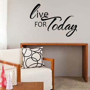 Live For Today Wall Sticker - wall stickers