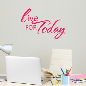 Live For Today Wall Sticker