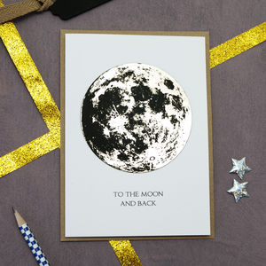 Metallic 'To The Moon And Back' Card
