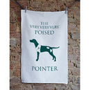 The Poised Pointer Tea Towel