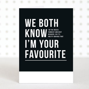 'I'm Your Favourite' Funny Mother's Day Card - funny cards