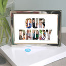 Framed Personalised Our Daddy Photograph Print