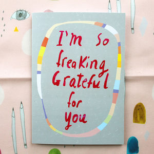 So Freaking Grateful For You Card