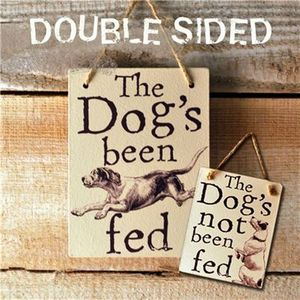 Illustrated Double Sided Sign 'The Dog's Been Fed'