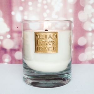All I Am I Owe To You Scented Candle