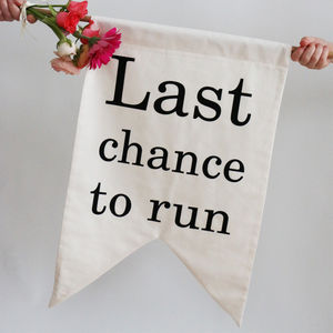 'Last Chance To Run' Banner