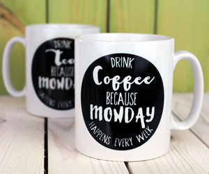 Monday Comes Every Week Personalised Mug