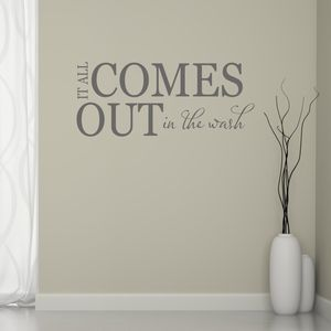 It All Comes Out In The Wash Wall Sticker