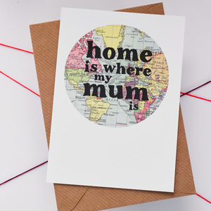 'Home Is Where My Mum Is' Card - mother's day cards & wrap