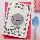 Mum You're Tea Rrific Mother's Day Card
