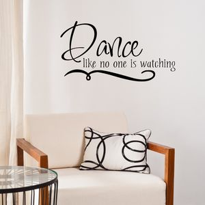 Dance Like No One Is Watching Wall Sticker - wall stickers