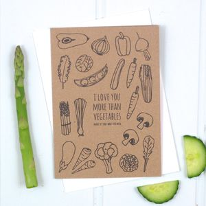 'I Love You More Than Vegetables' Card