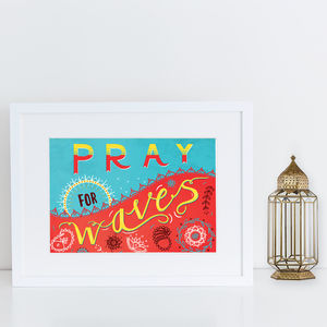 'Pray For Waves' Print