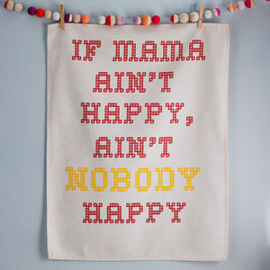'If Mama Ain't Happy' Tea Towel - gifts under £15