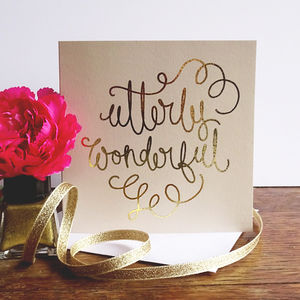'Utterly Wonderful' Gold Foiled Greetings Card - anniversary cards