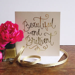 'Beautiful And Brilliant' Gold Foiled Greetings Card - blank cards