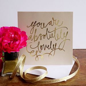 'Absolutely Lovely' Gold Foiled Greetings Card