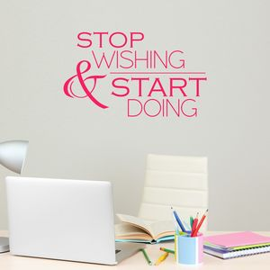 Stop Wishing And Start Doing Wall Sticker