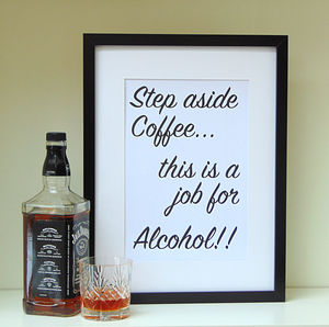 Coffee Or Alcohol Print - posters & prints