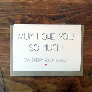 Funny 'Repay You In Hugs' Mother's Day Card - shop by category