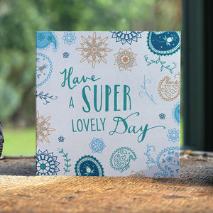 'Have A Super Lovely Day' Birthday Card - birthday cards