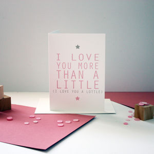 'I Love You A Lottle' Valentines Card - engagement cards