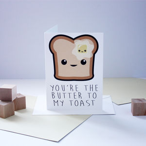 'You're The Butter To My Toast' Card