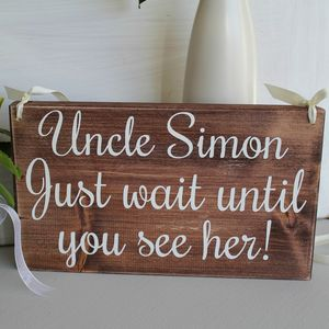 Personalised Just Wait Until You See Her Wedding Sign