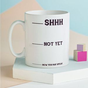 'Shhh' Don't Talk To Me Monochrome Mug - gifts for mothers