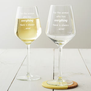 'For The Woman Who Has Everything..' Wine Glass - tableware