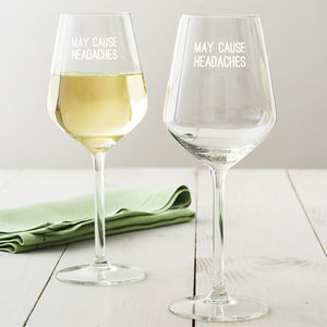 'May Cause Headaches' Wine Glass - tableware