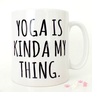 'Yoga Is Kinda My Thing' Yoga Mug - mugs