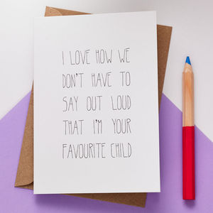 'Favourite Child' Father's Day Card - father's day cards