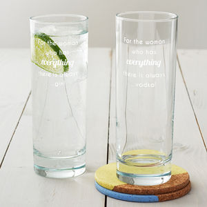 'For The Woman Who Has Everything' Hi Ball Glass - glassware