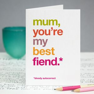 Humorous Autocorrect 'Best Fiend' Card For Mum