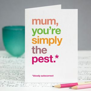 Funny Autocorrect 'Simply The Pest' Card For Mum