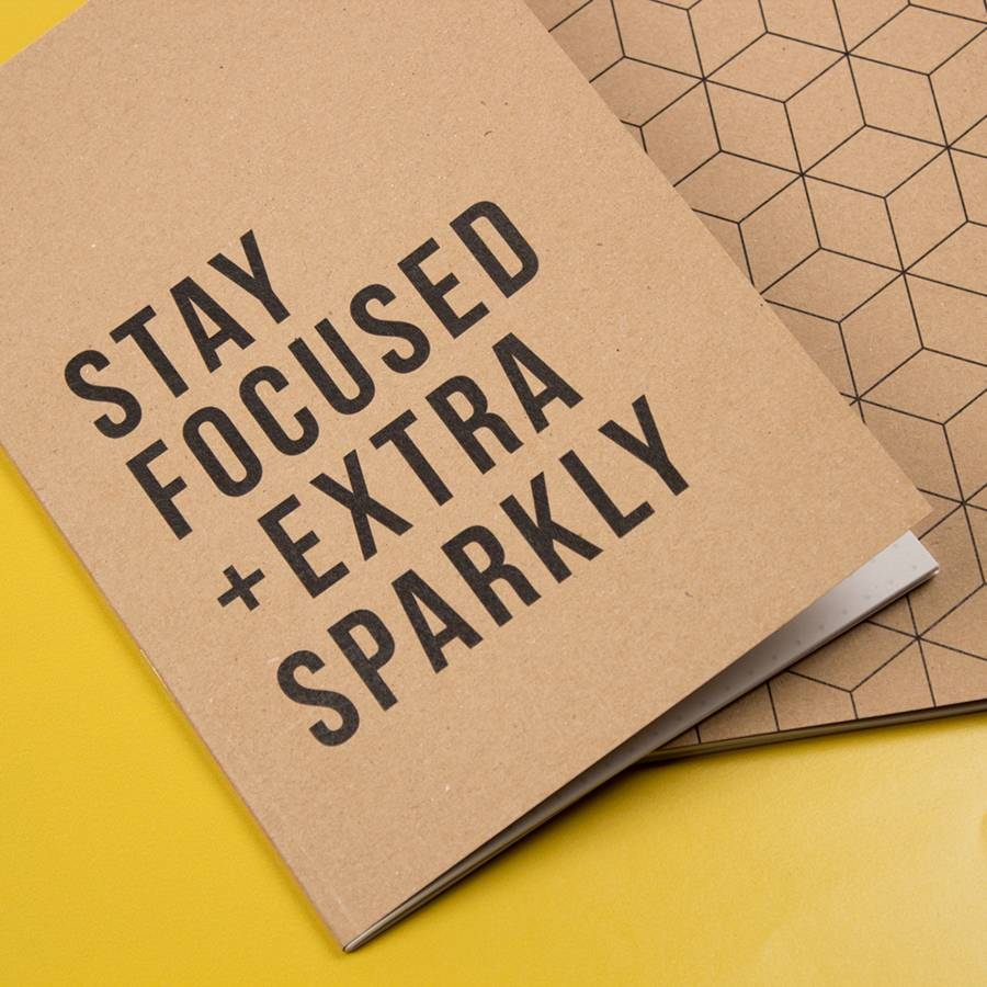 'Stay Focused And Extra Sparkly' A5 Notebook