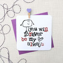 'You Will Forever Be My Always' Anniversary Card