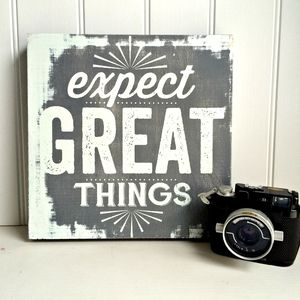 'Expect Great Things' Grey Wood Screen Print