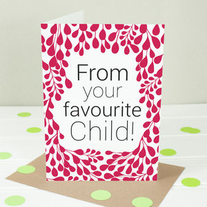 'From Your Favourite Child' Greetings Card - mother's day cards