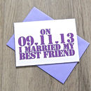 Personalised 'I Married My Best Friend' Card