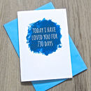 Personalised Watercolour Days I've Loved You Card