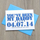 Personalised 'You've Been My Dad Since…' Card