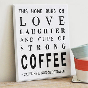 'This Home Runs On Strong Coffee' Wall Sign
