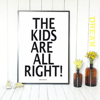 The Kids Are Alright And So Are We Poster