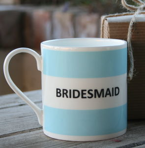 'Bridesmaid' Mug - bridesmaid gifts