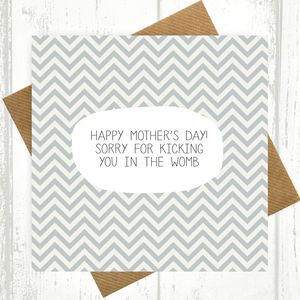 Sorry For Kicking You In The Womb Chevron Card - mother's day cards