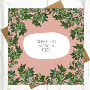 Sorry For Being A Dick Apology Card - shop by category