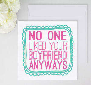 'No One Liked Your Boyfriend' Card